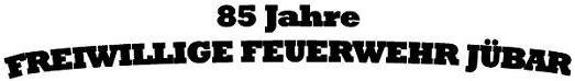20130603 85 Jahre FFW Jübar